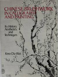 Chinese Brushwork in Calligraphy and Painting by  Da-Wei Kwo - Paperback - 1990 - from Newbury Books (SKU: 27627)
