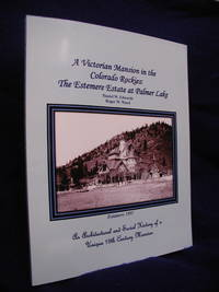image of A Victorian Mansion in the Colorado Rockies: The Estemere Estate at Palmer Lake: An Architectural and Social History of a Unique 19th Century Mansion