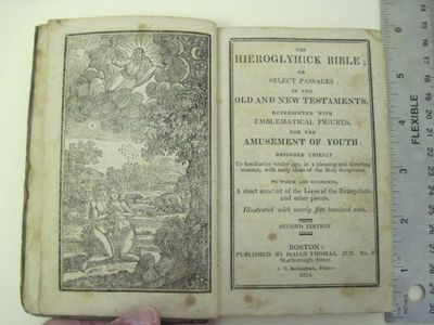 (BIBLE-CHILDRENS) THE HIEROGLYPHIK BIBLE; OR, SELECT PASSAGES IN THE OLD AND NEW TESTAMENTS, Boston:...