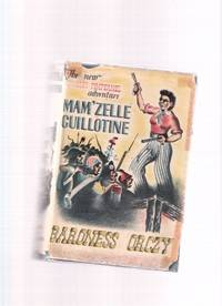 Mam'zelle Guillotine :  An Adventure of the Scarlet Pimpernel ----a 1st Edition in Dustjacket ( Madamoiselle )( Mamzelle )