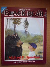Black Bear; My Forest Book Series # 2 by  Michael P Donohue - Paperback - 1995 - from H. M. Smith (used books) and Biblio.com