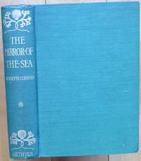 THE MIRROR OF THE SEA. Memories and Impressions by  Joseph Conrad - First Edition - 1906 - from Sumner & Stillman (SKU: 14703)