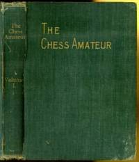 The Chess Amateur Volume I