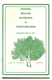 Judaism, Health, Nutrition, and Vegetarianism (Green Mitzvah Booklet No. 1)