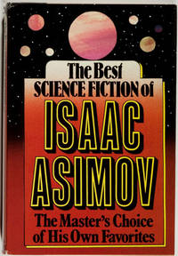 The Best Science Fiction of Isaac Asimov by  Isaac Asimov - First Edition - 1986 - from Idler Fine Books and Biblio.com