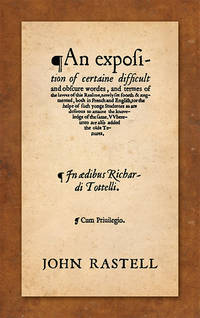 An Exposition of Certaine Difficult and Obscure Wordes, and Termes..