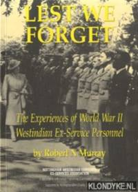 Lest we forget. The experiences of world war II Westindian Ex-service personnel
