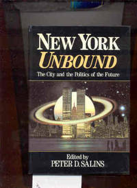 NEW YORK UNBOUND: THE CITY AND THE POLITICS OF THE FUTURE