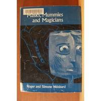 MASKS, MUMMIES AND MAGICIANS by  Roger and Simone Waisbard - First Edition - 1965 - from Ravenswood Books and Biblio.co.uk
