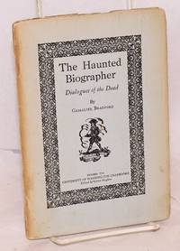 image of The haunted biographer; dialogues of the dead