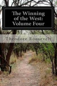 image of The Winning of the West: Volume Four