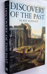 The discovery of the past : the origins of Archaeology