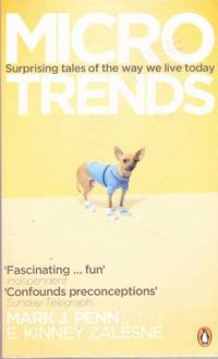 Micro Trends: Surprising Tales of the Way We Live Today
