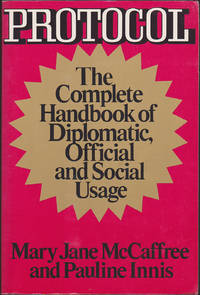 Protocol: The Complete Handbook of Diplomatic, Official, and Social Usage