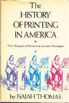 The History of Printing in America: with a Biography of Printers & an Account of Newspapers