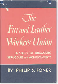 The Fur and Leather Workers Union: A Story of Dramatic Struggles and Achievements