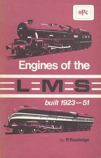 Engines of the L.M.S.: Built 1923-51