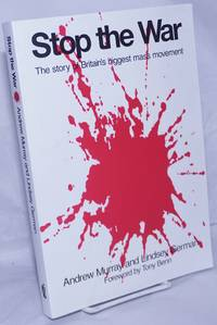 image of Stop the War. The story of Britain's biggest mass movement. Foreword by Tony Benn