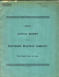 Sixth Annual Report of the Southern Railway Company Year Ended June 30, 1900