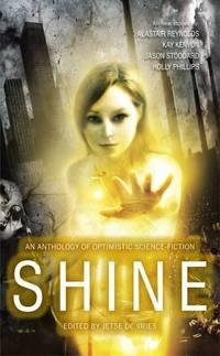 image of Shine: An Anthology of Optimistic Science-Fiction