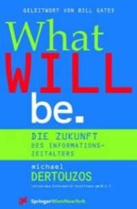 image of What Will Be: Die Zukunft des Informationszeitalters (Computerkultur) (German Edition)