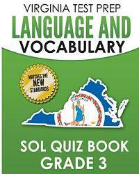 VIRGINIA TEST PREP Language & Vocabulary SOL Quiz Book Grade 3: Covers the Skills in the SOL...
