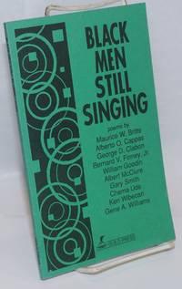 Black men still singing; poems by Maurice W. Britts, et. al