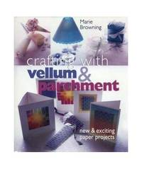 image of Crafting with Vellum and Parchment: New and Exciting Paper Projects
