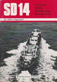 SD14, The Great British Shipbuilding Success Story