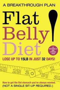 Flat Belly Diet: How to Get The Flat Stomach You've Always Wanted