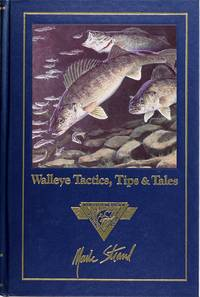 image of Walleye Tactics, Tips & Tales (Complete Angler's Library)