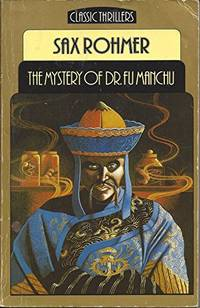 The Mystery of Dr. Fu-Manchu (Classic Thrillers S.) by  Sax Rohmer - Paperback - from World of Books Ltd and Biblio.com