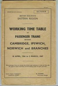 Working Time Table of Passenger Trains, between Cambridge, Ipswich, Norwich, and Branches, 18 April, 1966 to 5 March, 1967