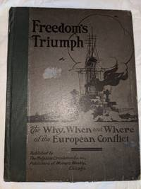 image of FREEDOM'S TRIUMPH; THE WHY, WHEN AND WHERE OF THE EUROPEAN CONFLICT