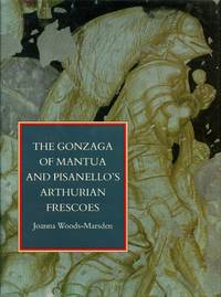 The Gonzaga of Mantua and Pisanello's Arthurian Frescoes