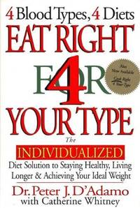 image of Eat Right 4 Your Type: The Individualized Diet Solution to Staying Healthy, Living Longer & Achieving Your Ideal Weight by Peter J. D'Adamo (1997) Hardcover