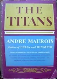 The Titans. A Three-Generation Biography of the Dumas [Les trois Dumas].