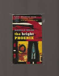 The Bright Phoenix by  Harold Mead - Paperback - PBO First Edition - 1956 - from Acorn Books (SKU: 021063)