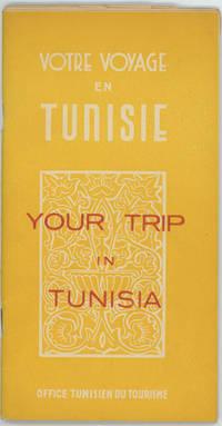 Votre Voyage en Tunisie / Your Trip in Tunisia.