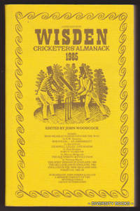 WISDEN CRICKETER'S ALMANACK 1985 by  John (edited by) Woodcock - Paperback - 1985 - from Diversity Books and Biblio.com