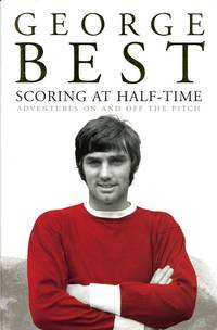 image of Scoring At Half-Time (Signed by George Best)
