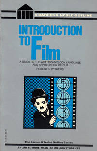 image of INTRODUCTION TO FILM ~ A Guide to the Art, Technology, Language, and Appreciation of Film