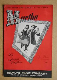 Martha. The Story and Songs of the Opera.