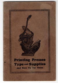 Instruction Book and Catalog (No. 18) Covering the Printing Presses Type and Supplies