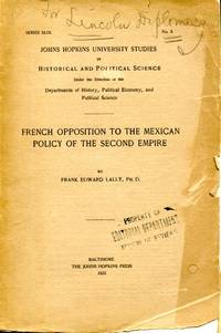 French Opposition to the Mexican Policy of the Second Empire