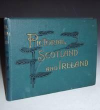 image of Pictorial Scotland and Ireland: Containing Upwards of Three Hundred and Twenty Copyright Illustrations