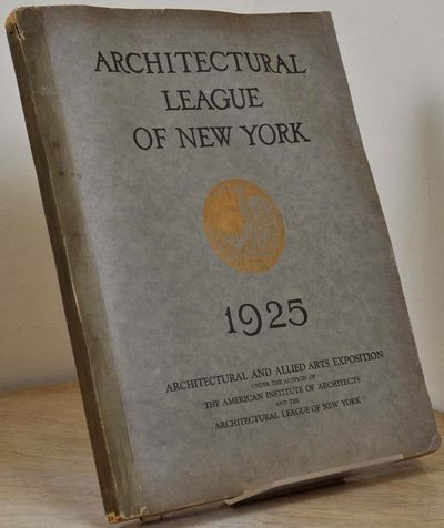 New York: Architectural League of New York, 1925. Book. Very good- condition. Paperback. First Editi...