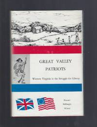 Great Valley Patriots Western Virginia in the Struggle for Liberty Signed By Author