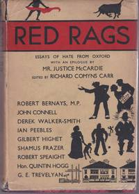 Red Rags. Essays of Hate from Oxford. With an Epilogue by Mr. Justice McCardie