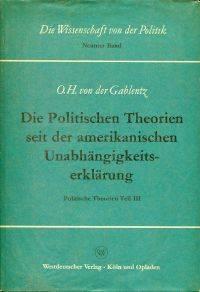 Die politischen Theorien seit der amerikanischen Unabhängigkeitserklärung ;